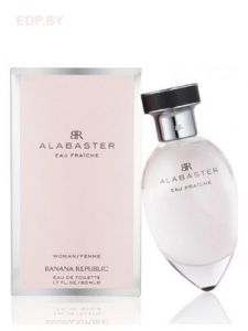 BANANA REPUBLIC - Alabaster  Eau Fraiche (L) 50ml туалетная вода, тестер